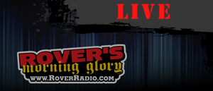 Rover's Morning Glory – Home of syndicated radio show